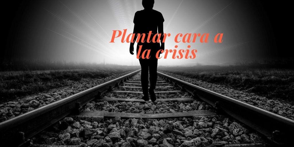 Plantar cara a la crisis